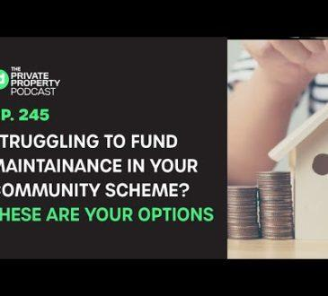 , EPISODE 245: STRUGGLING TO FUND MAINTAINANCE IN YOUR COMMUNITY SCHEME? THESE ARE YOUR OPTIONS, ZDFin (Pty) Ltd